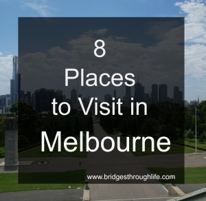 8 places to visit Melbourne bridgesthroughlife